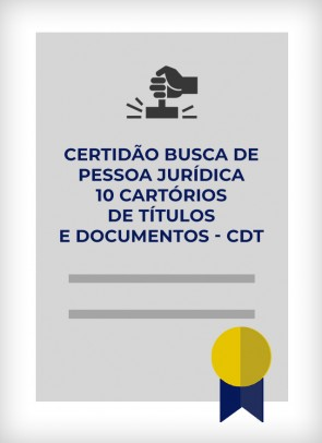 Certidão de Busca de Pessoa Jurídica nos 10 Cartórios de Títulos e Documentos - CDT (Cidade de SP)