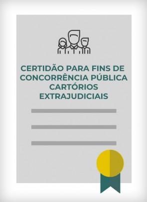 Certidão para Fins de Concorrência Pública - Cartórios Extrajudiciais (Cidade de SP)