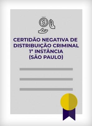 Certidão Negativa de Distribuição Criminal - 1ª Instância (Estado de SP)